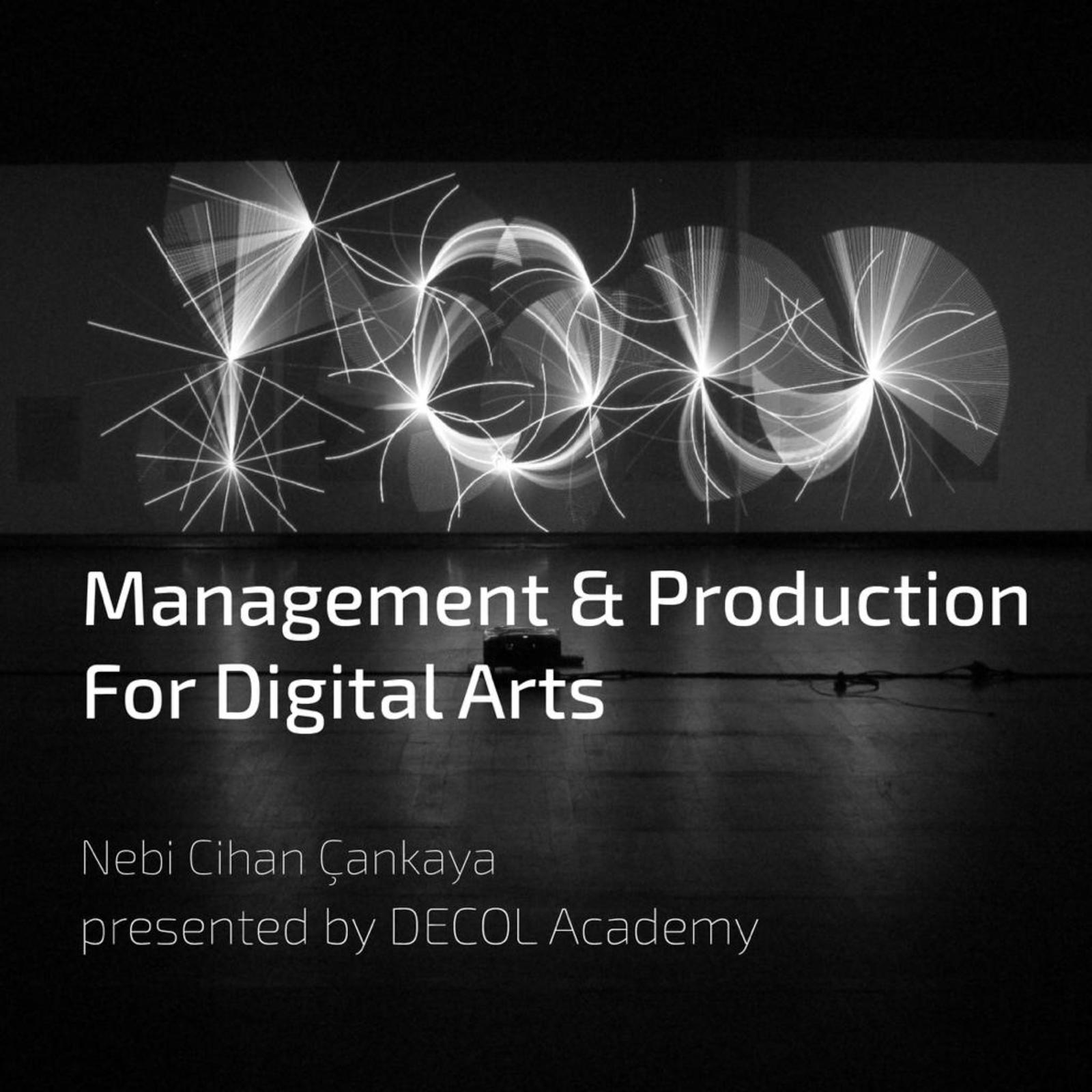 workshop: management and production for digital arts by decol academy