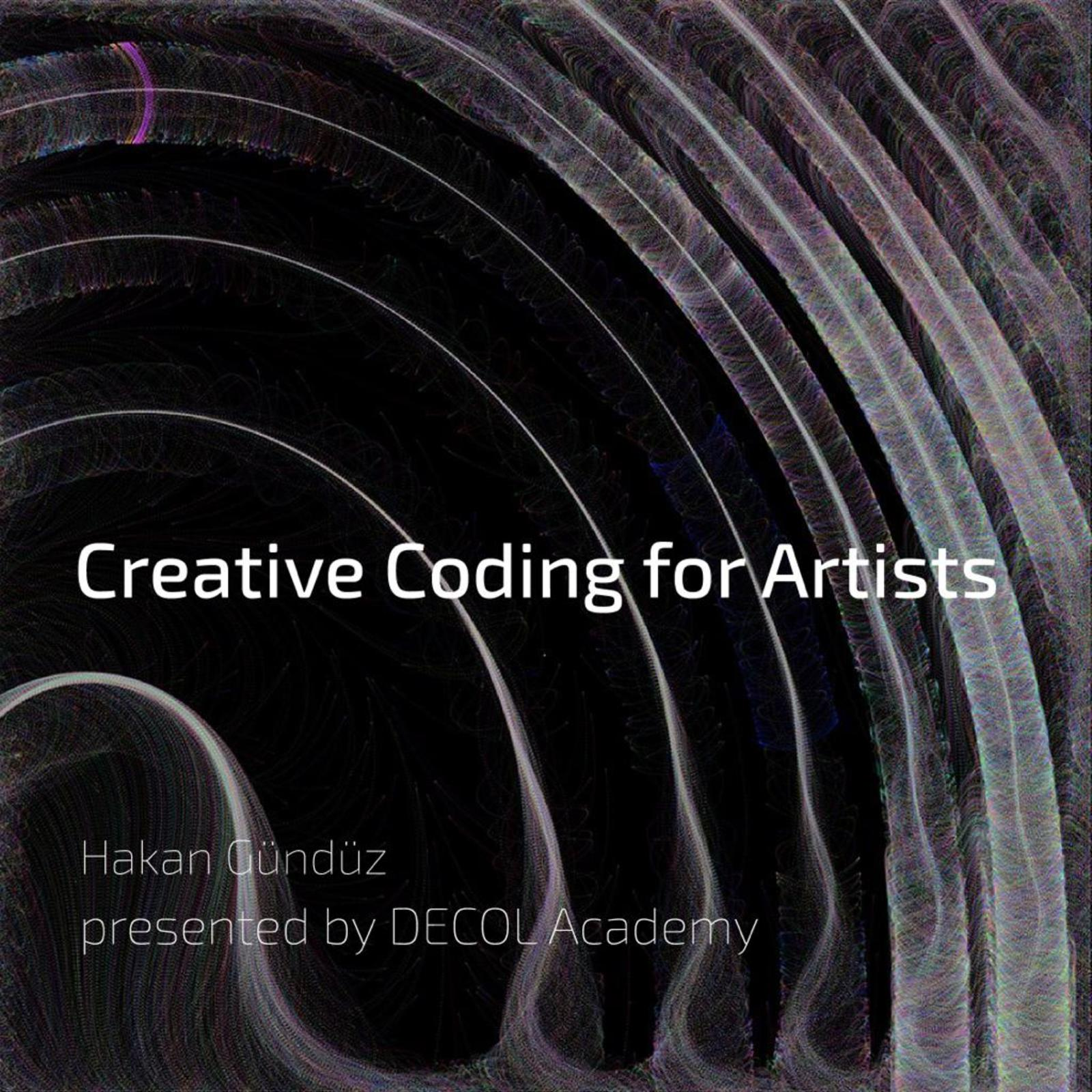 workshop: creative coding & programming for artists by decol academy